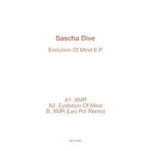 BCLTD005 – Sascha Dive -Evolution of Mind E.P