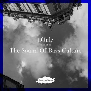 The Sound Of Bass Culture – Mixed by D'julz